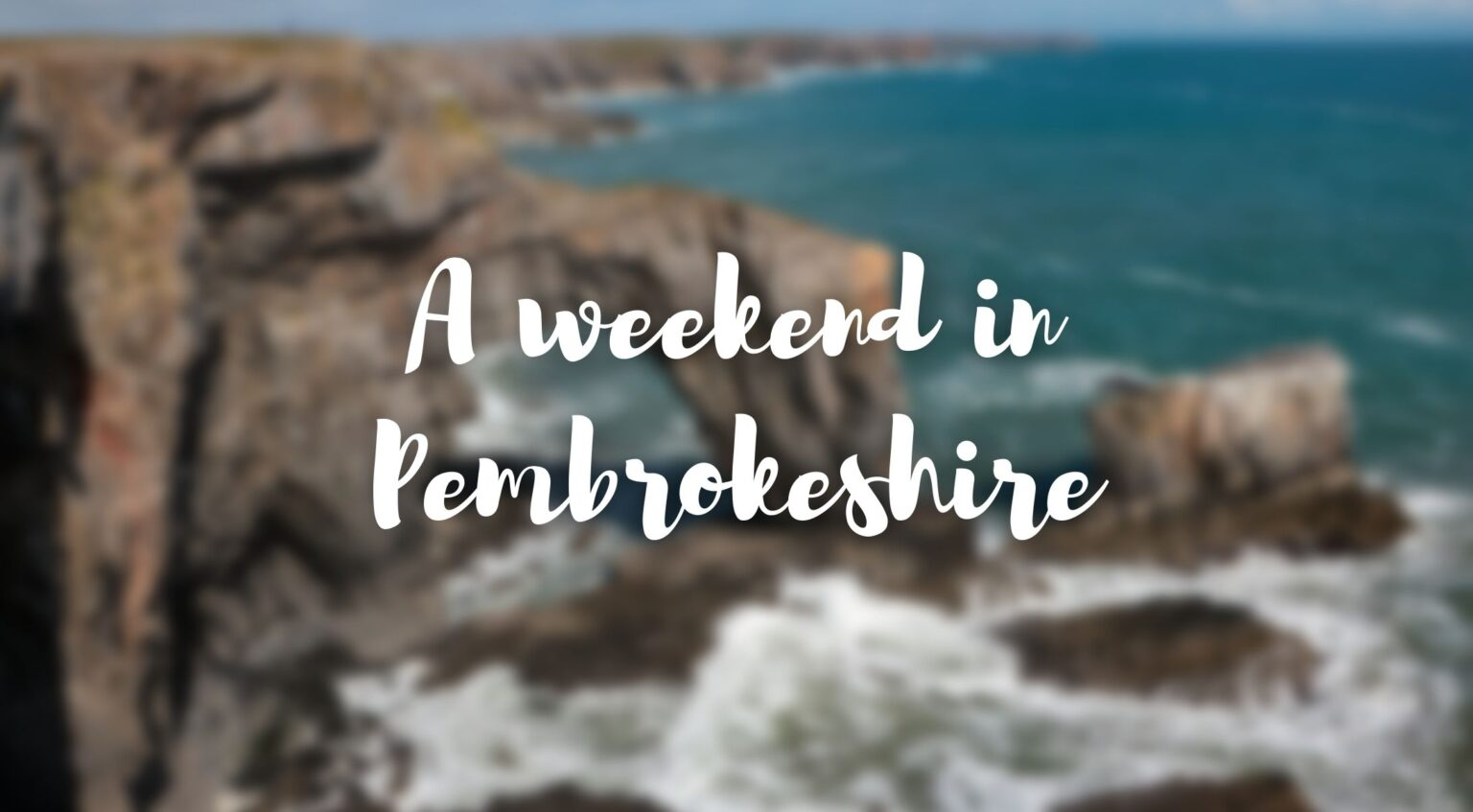 Cover image for a weekend travel itinerary in Pembrokeshire, Wales